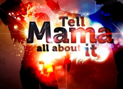 Tell Mama All About It