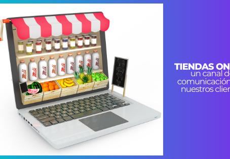 Tienda Online, un canal de comunicación para nuestros clientes.
