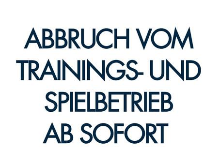 ABBRUCH VOM TRAININGS- UND MEISTERSCHAFTSBETRIEB AB SOFORT
