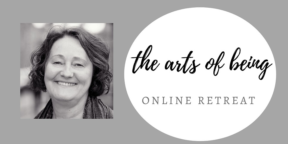 The Arts of Being ONLINE RETREAT