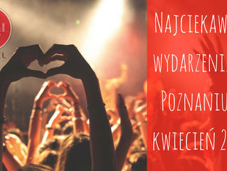 Wydarzenia w Poznaniu - kwiecień 2018
