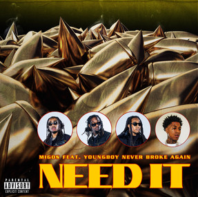 "NEW SINGLE: MIGOS FT. YOUNGBOY NEVER BROKE AGAIN ""NEED IT"""