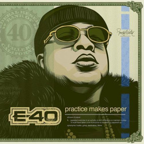 "STREAM:E-40 Feature-Heavy ""Practice Makes Paper"" Project"