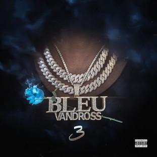 """NEW ALBUM: Yung Bleu """"Bleu Vandross 3"""""""