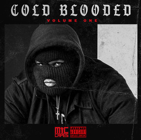 """STREAM: MIC CAPES """"COLD BLOODED VOL.1"""""""