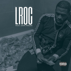 "NEW MUSIC: LROC DROPS 1ST SINGLE OF THE YEAR ""LROC""FEAT. LEON PHELPS"