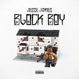 "SINGLE: JESSE JAMES ""BLOCK BOY"""