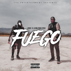 "NEW SINGLE: LROC ""FUEGO"" FEAURING LEON PHELPHS"