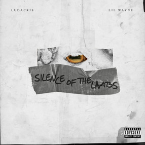 "NEW MUSIC: LUDACRIS FT. LIL WAYNE ""S.O.T.L. (SILENCE OF THE LAMBS)"""
