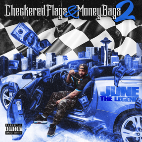 "NEW MUSIC: JUNE THE LEGEND ""Checkered Flags & Money Bags"" 2"
