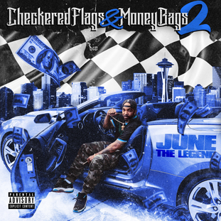 """NEW MUSIC: JUNE THE LEGEND """"Checkered Flags & Money Bags"""" 2"""