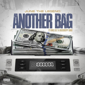 "NEW VIDEO: June the Legend ""Another Bag"" feat. Blockrepp Shad & KingLeez"