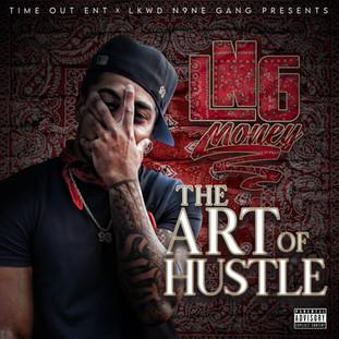 """NEW MUSIC: LNG MONEY """"THE ART OF HUSTLE"""""""