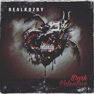"NEW MUSIC: REAL KOZBY ""DARK VALENTINE"""