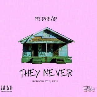 "RedHead Drops a Banger ""They Never"" Prod. DJ K Phi"