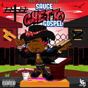 "Stream Sauce Walka Drops ""Sauce Ghetto Gospel"""