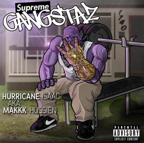 "NEW MUSIC:MAKKK HUSSIEN ""SUPREME GANGSTAZ"""
