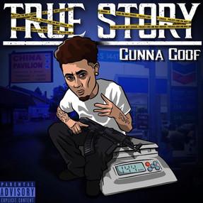 """NEW MUSIC: GUNNA GOOF """"TRUE STORY"""""""