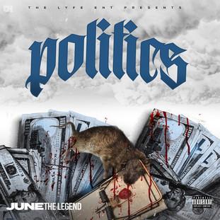 """NEW VIDEO:JUNE THE LEGEND """"POLITICS"""""""