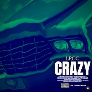 "NEW MUSIC: LROC FEAT. MONEYSEASON BIGGS ""CRAZY"""