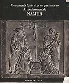 Hadrien Kockerols : Monuments funéraires en pays mosan - Arrondissement de Namur -Tombes et épitaphes 1000-1800
