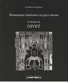 Hadrien Kockerols : Monuments funéraires en pays mosan – La Pointe de Givet -Tombes et épitaphes 1200-1800