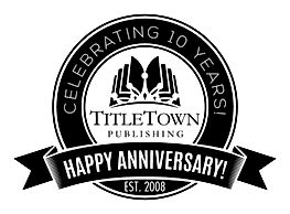 1TitleTown Publishing Ten Year Anniversa