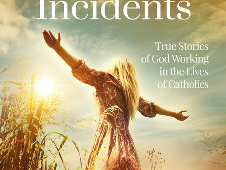 God Incidents | True Stories of God Working in the Lives of Catholics
