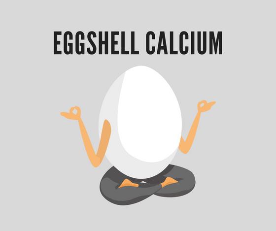 Eggshell Calcium....