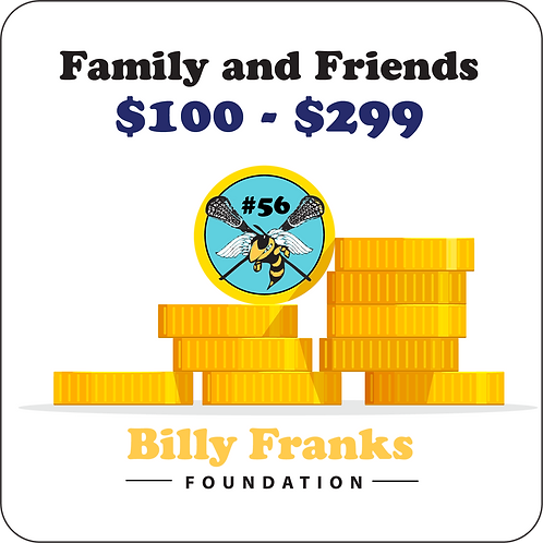 Family and Friends $100 - $299
