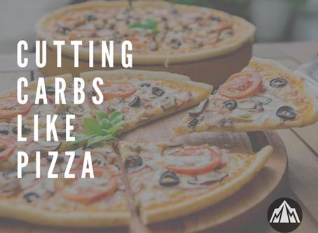 Cutting Carbs like Pizza