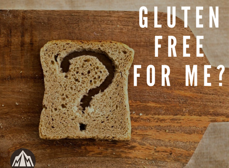 Gluten Free for Me?
