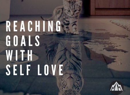 10 Tips for Reaching Goals with Self Love