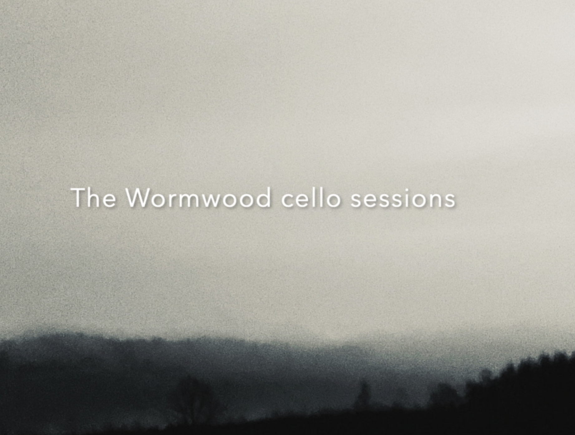 The Wormwood cello session