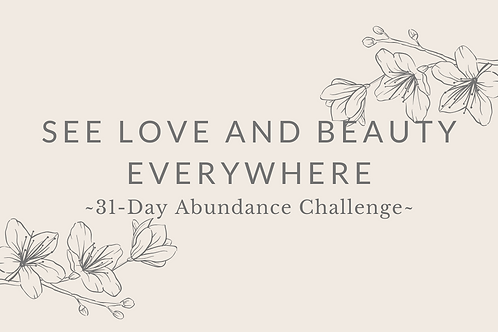 Day 21 - See Love And Beauty Everywhere