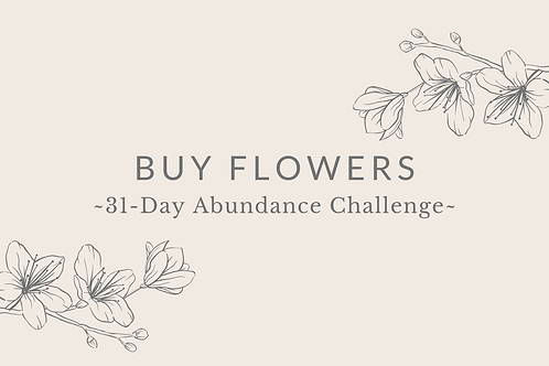 Day 7 - Buy Flowers