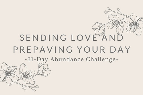Day 27 - Sending Love And Prepaving Your Day