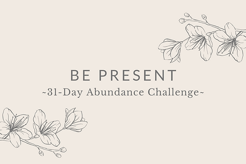 Day 29 - Be Present