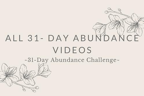 All 31- Day Abundance Videos