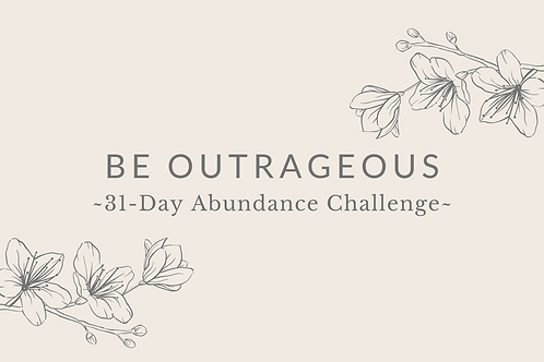 Day 15 - Be Outrageous