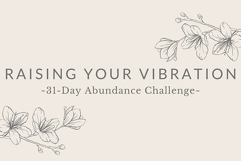 Day 31 - Raising Your Vibration