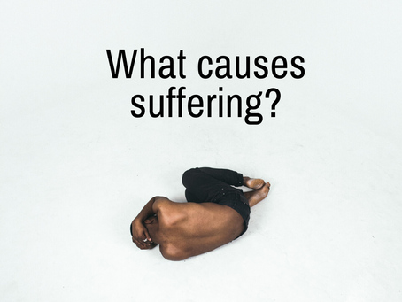 What causes suffering?