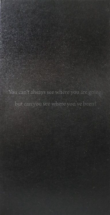 You Can't Always See Where You're Going, But Can You See Where You've Been?