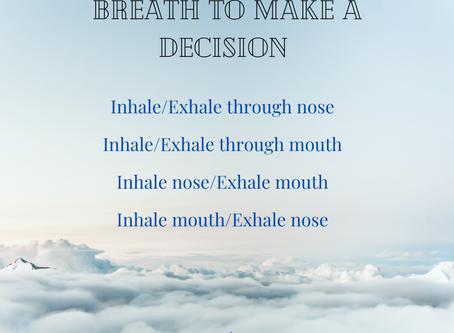 Breath to make a decision