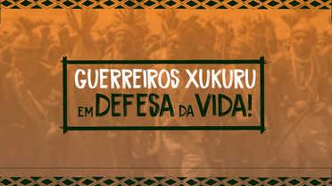 Guerreiros Xukuru em defesa da vida