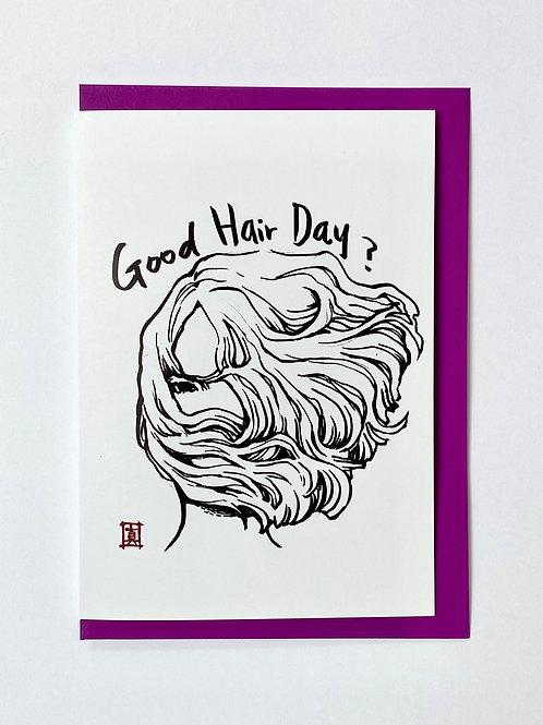 "Greeting Card ""Good Hair Day?"""