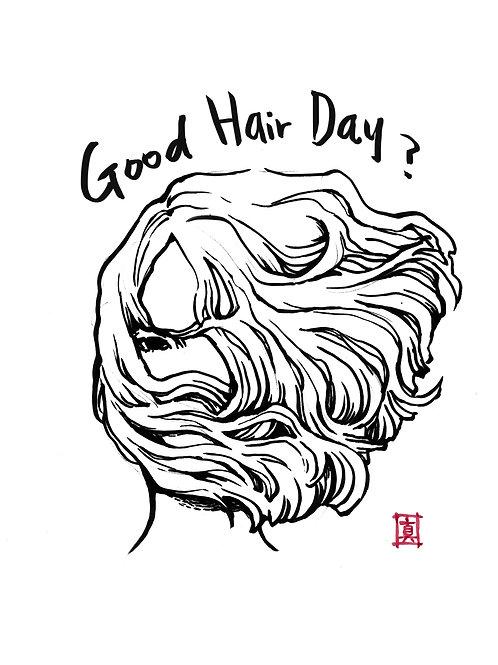 """A5 Print """"Good Hair Day?"""""""