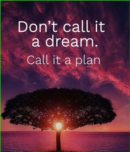 not a dream but a plan.JPG