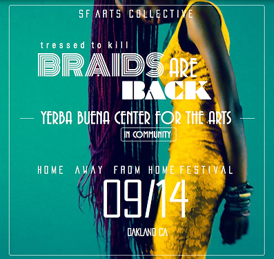 San Francisco Arts Collective Art, San Francisco Event, Braids, Yerba Buena Center for the Arts