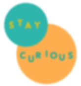 Graphic that says Stay Curious